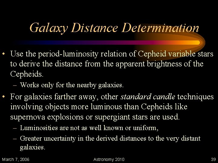 Galaxy Distance Determination • Use the period-luminosity relation of Cepheid variable stars to derive