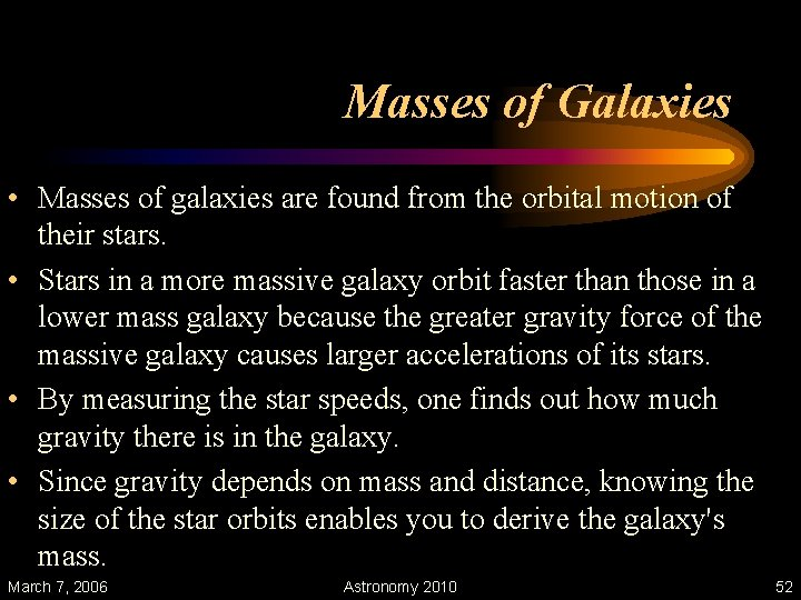 Masses of Galaxies • Masses of galaxies are found from the orbital motion of