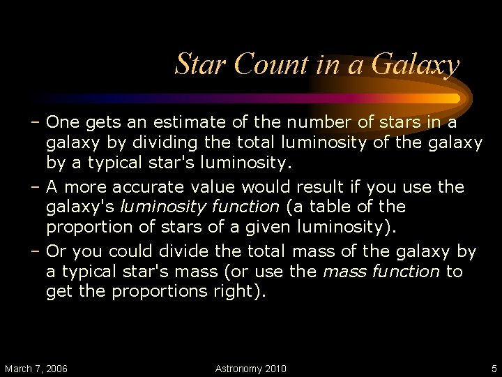 Star Count in a Galaxy – One gets an estimate of the number of