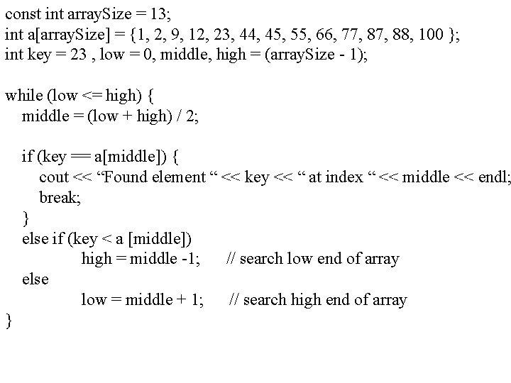 const int array. Size = 13; int a[array. Size] = {1, 2, 9, 12,