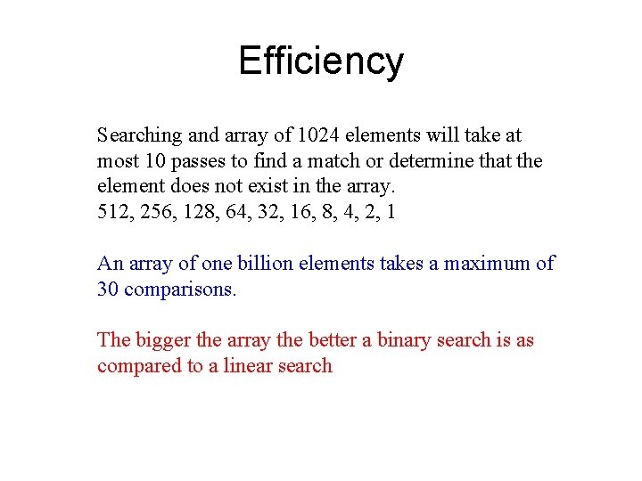 Efficiency Searching and array of 1024 elements will take at most 10 passes to