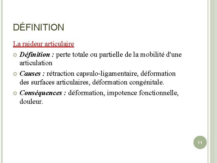 DÉFINITION La raideur articulaire Définition : perte totale ou partielle de la mobilité d'une