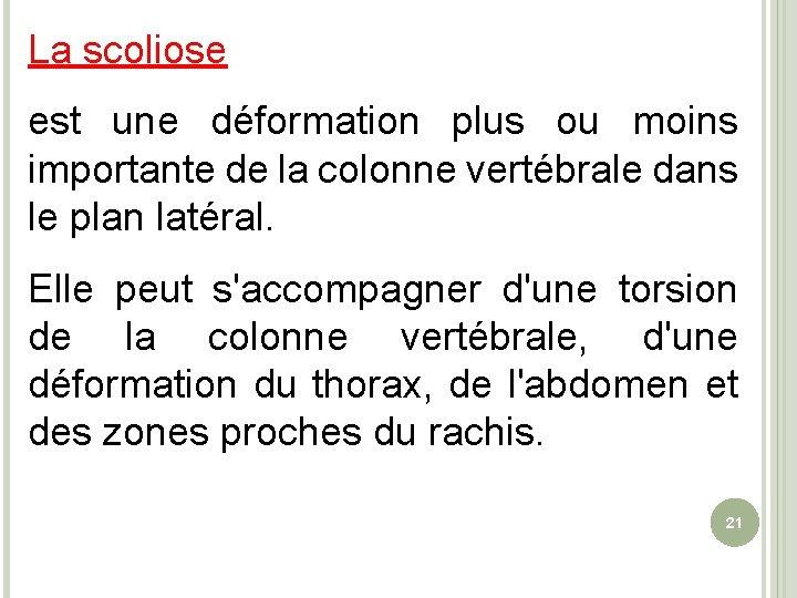 La scoliose est une déformation plus ou moins importante de la colonne vertébrale dans