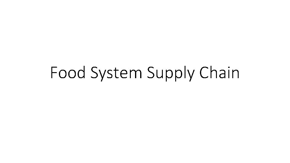 Food System Supply Chain