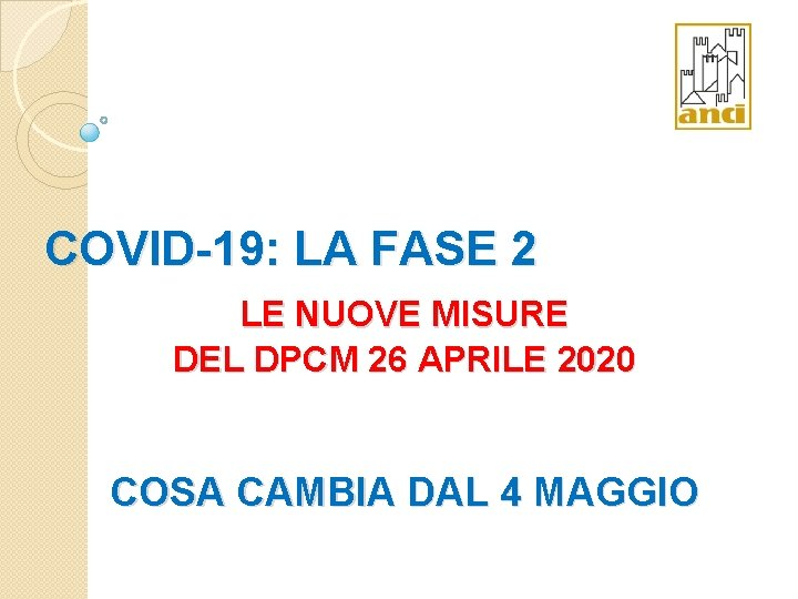 COVID-19: LA FASE 2 LE NUOVE MISURE DEL DPCM 26 APRILE 2020 COSA CAMBIA