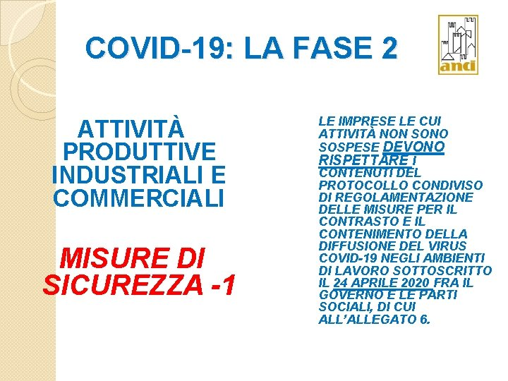 COVID-19: LA FASE 2 ATTIVITÀ PRODUTTIVE INDUSTRIALI E COMMERCIALI MISURE DI SICUREZZA -1 LE