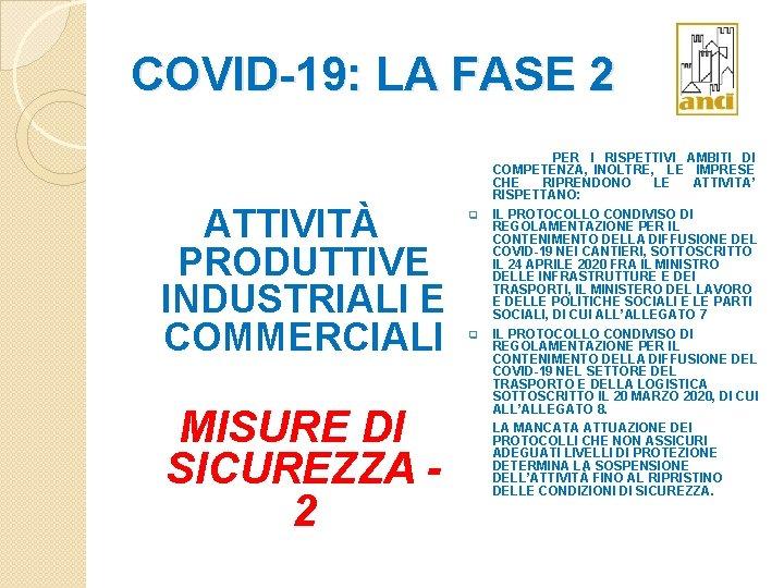 COVID-19: LA FASE 2 ATTIVITÀ PRODUTTIVE INDUSTRIALI E COMMERCIALI MISURE DI SICUREZZA 2 q