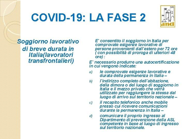 COVID-19: LA FASE 2 Soggiorno lavorativo di breve durata in Italia(lavoratori transfrontalieri) E' consentito