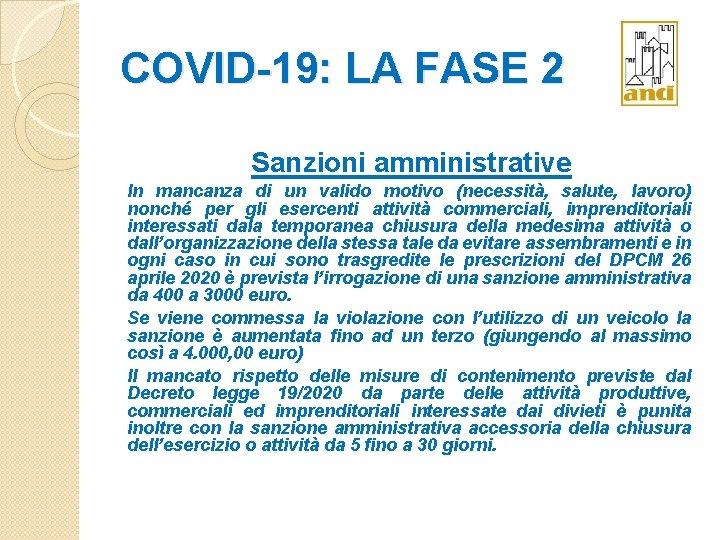 COVID-19: LA FASE 2 Sanzioni amministrative In mancanza di un valido motivo (necessità, salute,