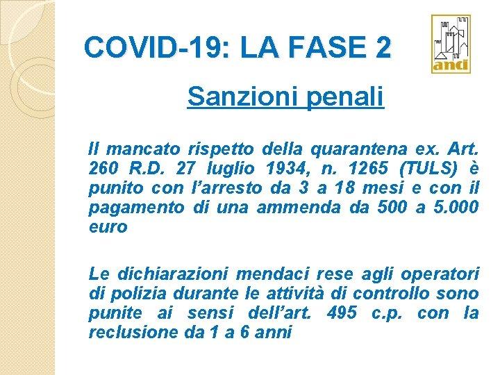 COVID-19: LA FASE 2 Sanzioni penali Il mancato rispetto della quarantena ex. Art. 260