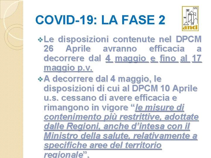 COVID-19: LA FASE 2 v. Le disposizioni contenute nel DPCM 26 Aprile avranno efficacia
