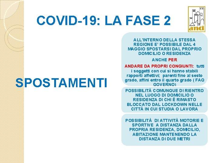 COVID-19: LA FASE 2 SPOSTAMENTI ALL'INTERNO DELLA STESSA REGIONE E' POSSIBILE DAL 4 MAGGIO