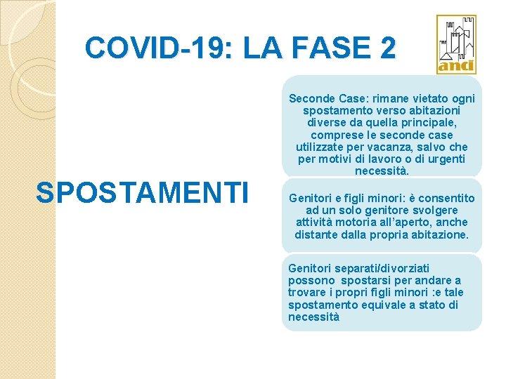 COVID-19: LA FASE 2 SPOSTAMENTI Seconde Case: rimane vietato ogni spostamento verso abitazioni diverse