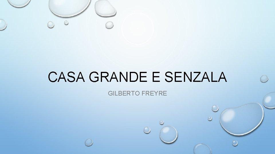 CASA GRANDE E SENZALA GILBERTO FREYRE