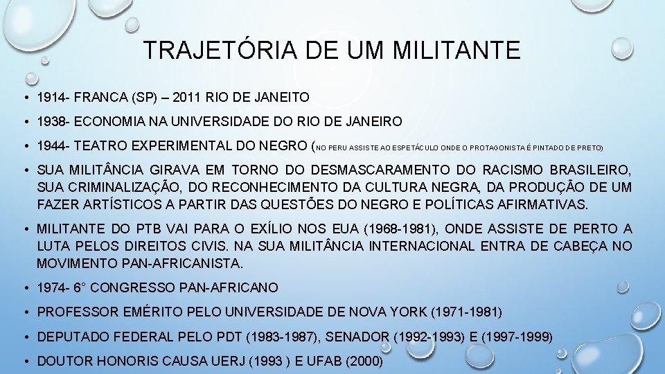 TRAJETÓRIA DE UM MILITANTE • 1914 - FRANCA (SP) – 2011 RIO DE JANEITO
