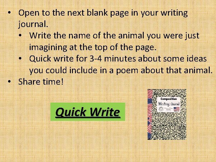 • Open to the next blank page in your writing journal. • Write