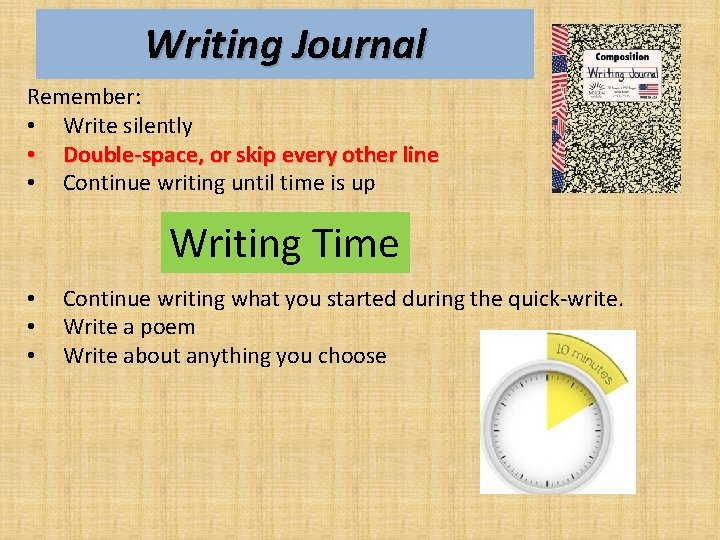 Writing Journal Remember: • Write silently • Double-space, or skip every other line •