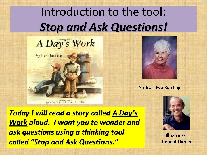 Introduction to the tool: Stop and Ask Questions! Author: Eve Bunting Today I will