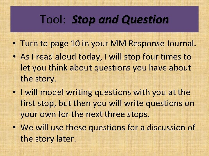 Tool: Stop and Question • Turn to page 10 in your MM Response Journal.