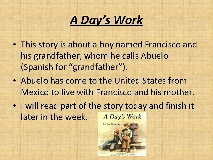 A Day's Work • This story is about a boy named Francisco and his