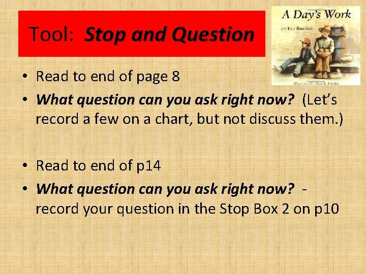 Tool: Stop and Question • Read to end of page 8 • What question
