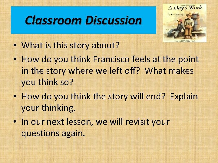 Classroom Discussion • What is this story about? • How do you think Francisco