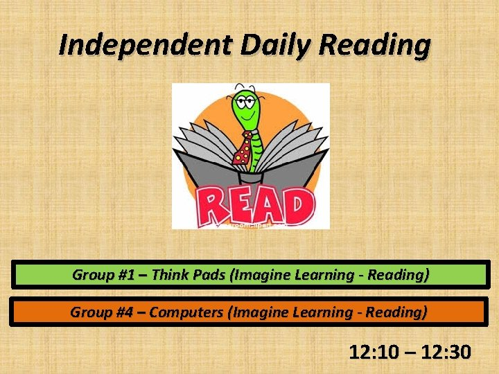 Independent Daily Reading Group #1 – Think Pads (Imagine Learning - Reading) Group #4