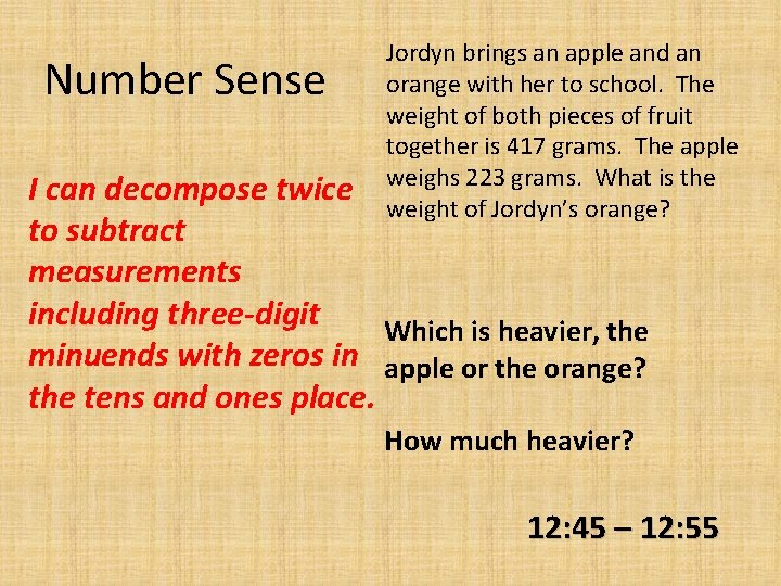 Number Sense Jordyn brings an apple and an orange with her to school. The