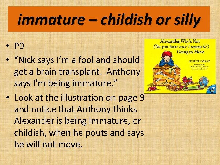 """immature – childish or silly • P 9 • """"Nick says I'm a fool"""