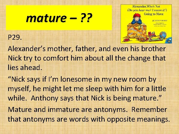 mature – ? ? P 29. Alexander's mother, father, and even his brother Nick