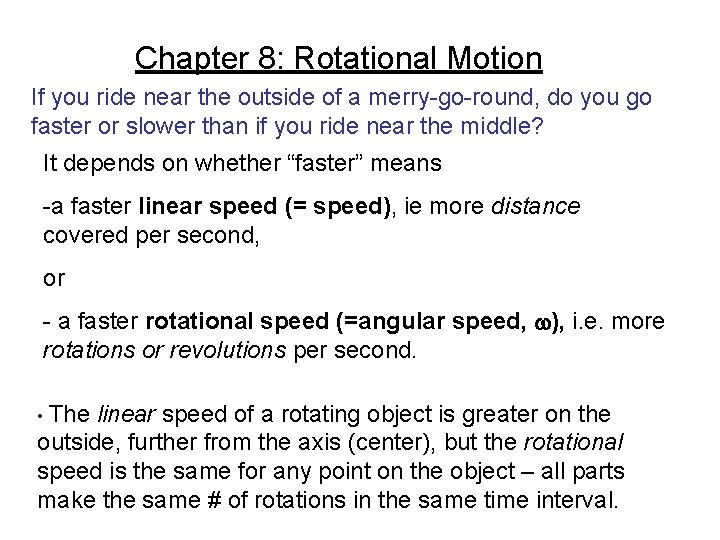 Chapter 8: Rotational Motion If you ride near the outside of a merry-go-round, do