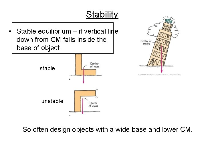 Stability • Stable equilibrium – if vertical line down from CM falls inside the