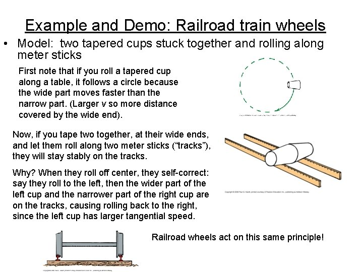 Example and Demo: Railroad train wheels • Model: two tapered cups stuck together and