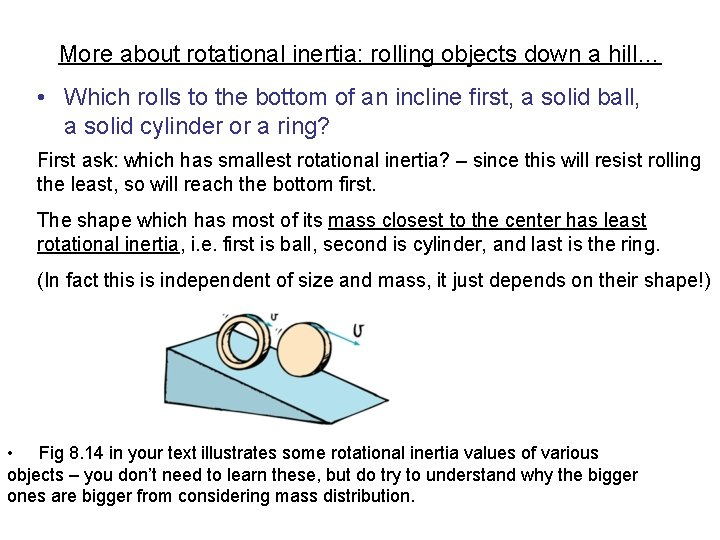 More about rotational inertia: rolling objects down a hill… • Which rolls to the