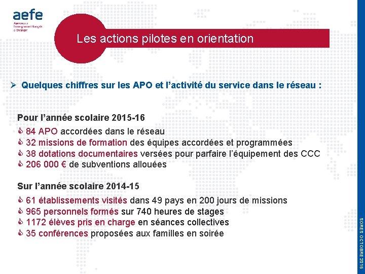 Les actions pilotes en orientation Quelques chiffres sur les APO et l'activité du