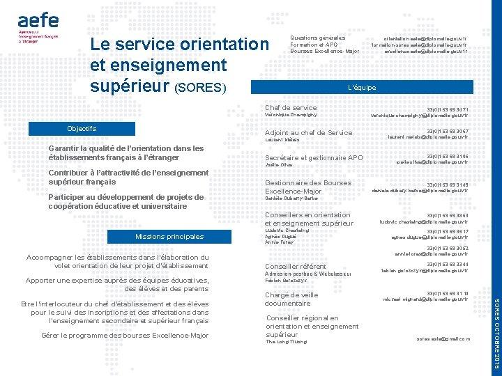 Le service orientation et enseignement supérieur (SORES) Questions générales Formation et APO Bourses Excellence-Major