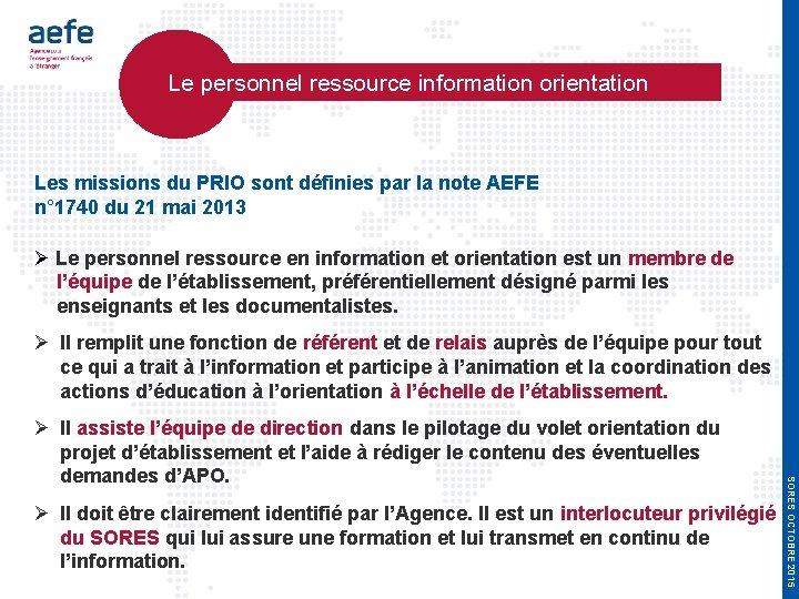 Le personnel ressource information orientation Les missions du PRIO sont définies par la