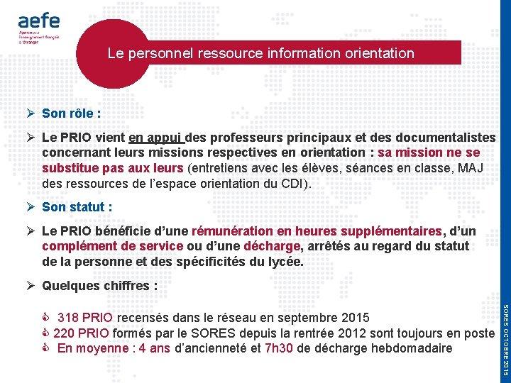 Le personnel ressource information orientation Son rôle : Le PRIO vient en appui