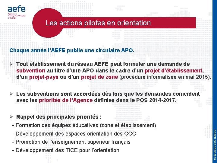Les actions pilotes en orientation Chaque année l'AEFE publie une circulaire APO. Tout
