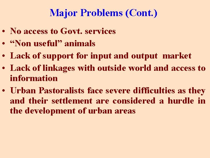 """Major Problems (Cont. ) • No access to Govt. services • """"Non useful"""" animals"""