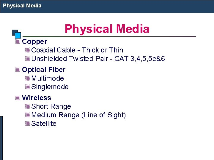 Physical Media Copper Coaxial Cable - Thick or Thin Unshielded Twisted Pair - CAT