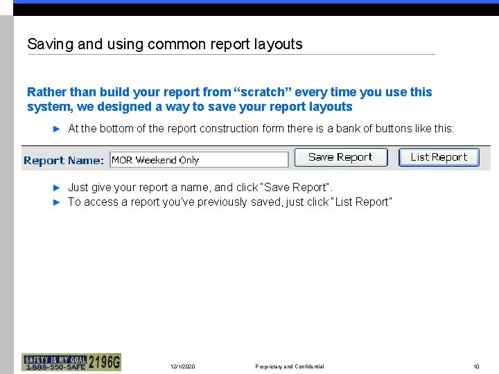 "Saving and using common report layouts Rather than build your report from ""scratch"" every"
