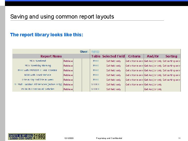 Saving and using common report layouts The report library looks like this: 12/1/2020 Proprietary