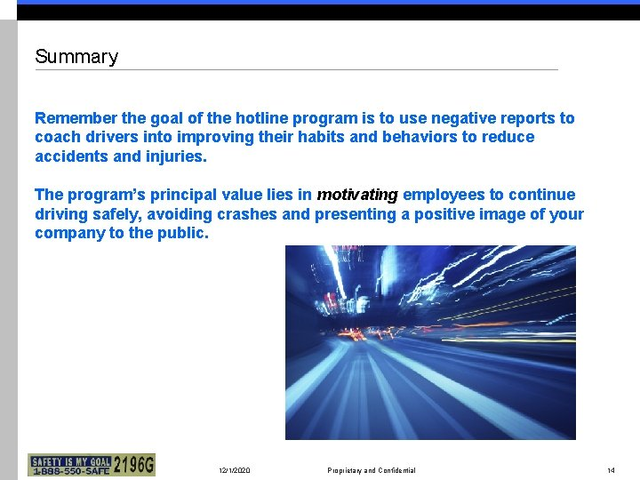 Summary Remember the goal of the hotline program is to use negative reports to