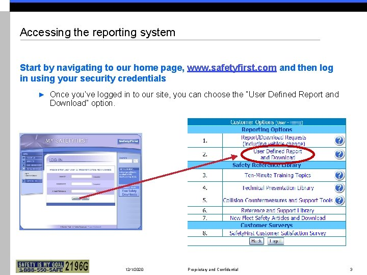 Accessing the reporting system Start by navigating to our home page, www. safetyfirst. com