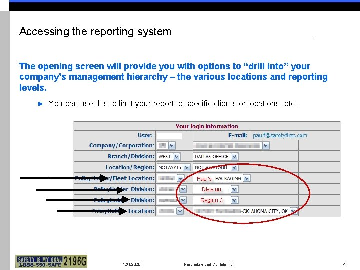 "Accessing the reporting system The opening screen will provide you with options to ""drill"