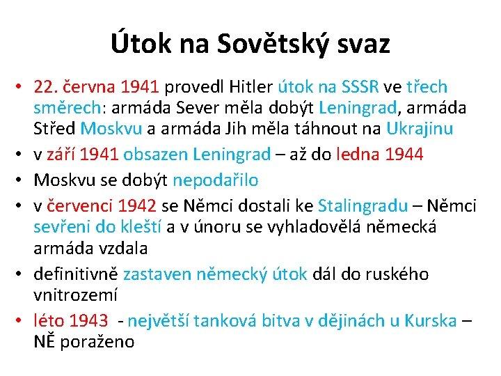 Útok na Sovětský svaz • 22. června 1941 provedl Hitler útok na SSSR ve