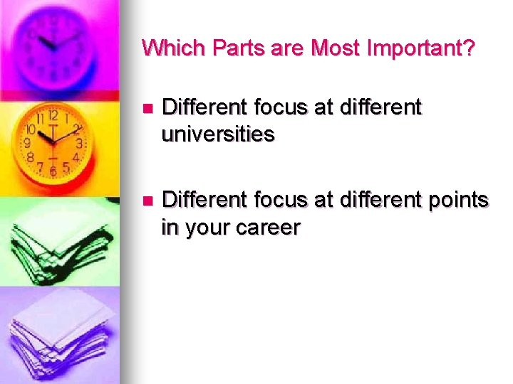 Which Parts are Most Important? n Different focus at different universities n Different focus