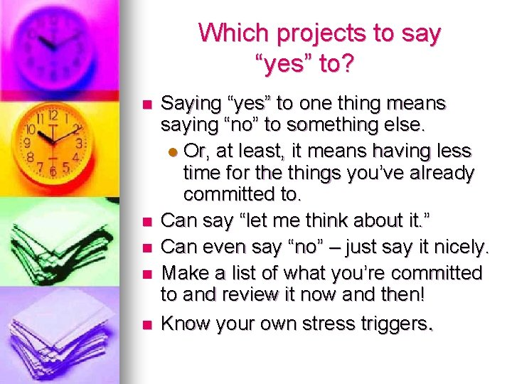 "Which projects to say ""yes"" to? n n n Saying ""yes"" to one thing"
