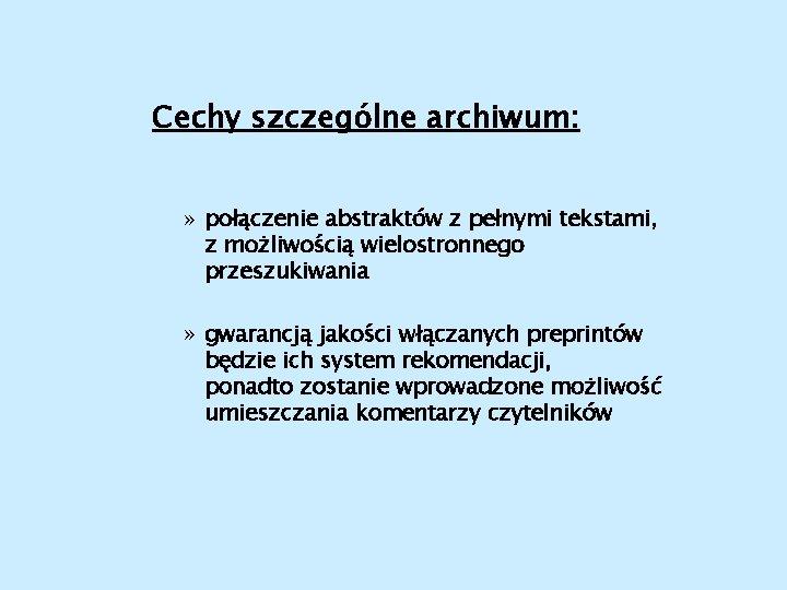 Cechy szczególne archiwum: » połączenie abstraktów z pełnymi tekstami, z możliwością wielostronnego przeszukiwania »